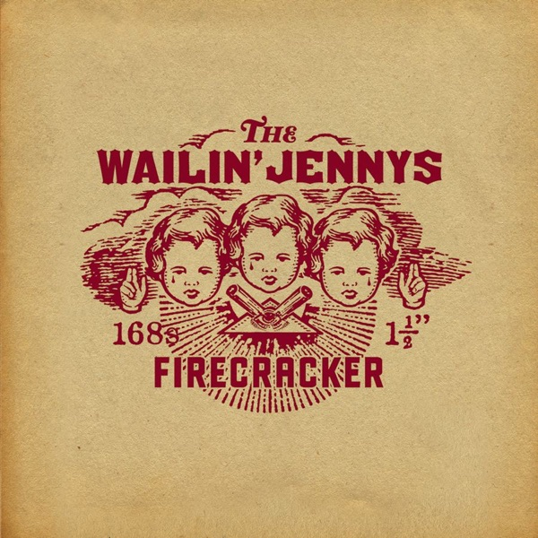 Firecracker The Wailin Jennys CD cover
