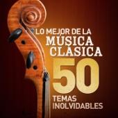 Lo Mejor de la Música Clásica - 50 Temas Inolvidables (Remastered)