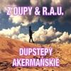 Dupstepy Akermańskie - Single, Z Dupy & Rau