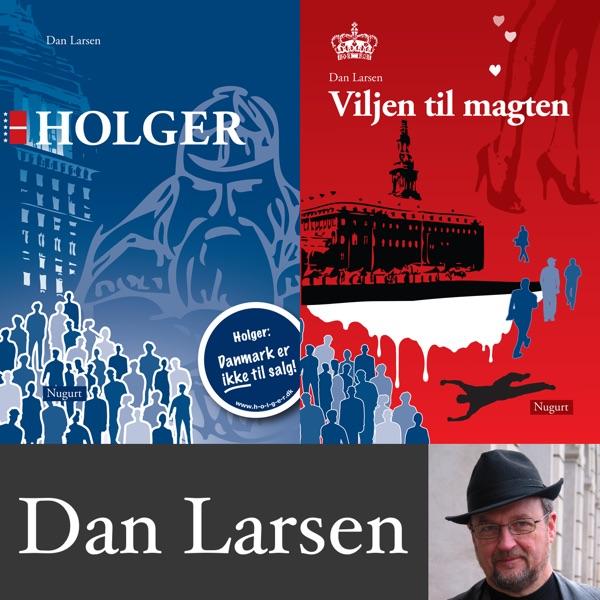 """""""Holger"""" og """"Viljen til magten"""", to spændingsromaner af Dan Larsen"""