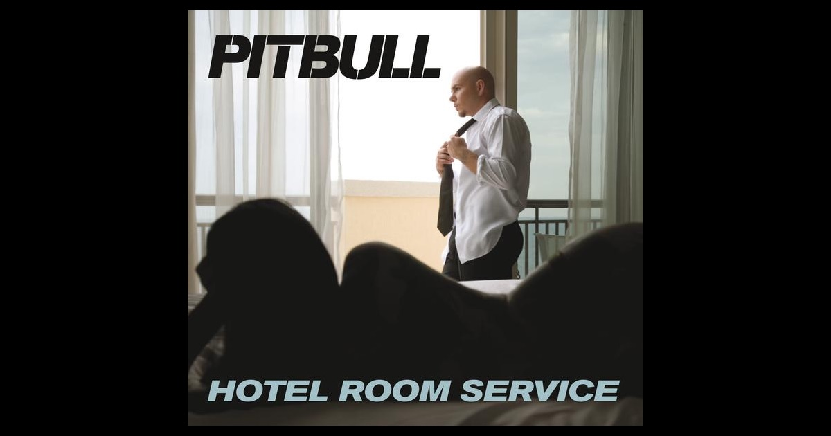 Hotel Room Service Single By Pitbull On Apple Music