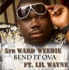 Bend It Ova (feat. Lil Wayne) - EP, 5th Ward Weebie