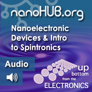 [Audio] Nanoelectronic Devices, With an Introduction to Spintronics