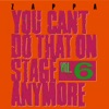 You Can't Do That On Stage Anymore, Vol. 6, Frank Zappa