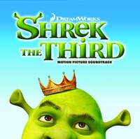 Shrek The Third - Official Soundtrack