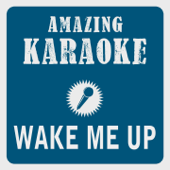 Ouça online e Baixe GRÁTIS [Download]: Wake Me Up (Radio Edit) [Karaoke Version] [Originally Performed By Avicii] MP3
