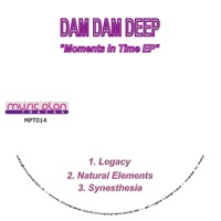 DAM DAM DEEP - Moments In Time Ep