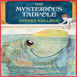 The Mysterious Tadpole (Unabridged) - Steven Kellogg mp3 listen download