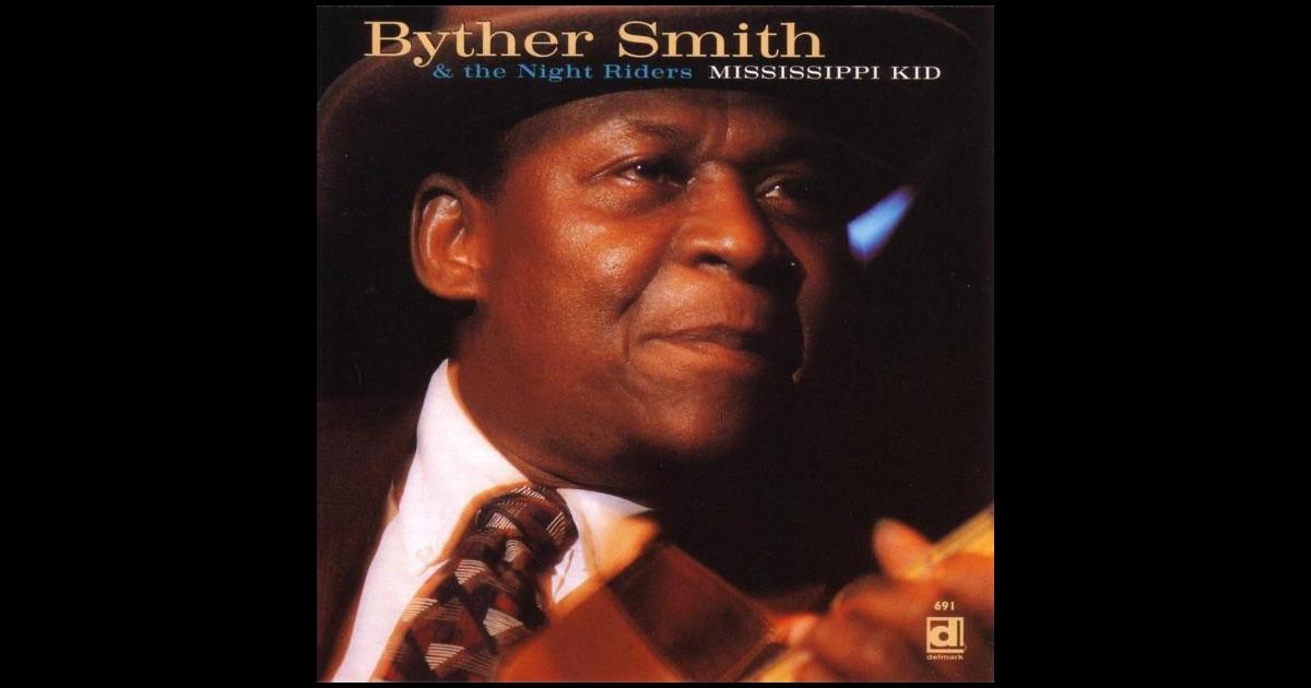 """Mississippi Kid"" von Byther Smith & The Night Riders in iTunes - 1200x630bf"
