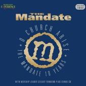 The Mandate - O Church Arise (10 Years)