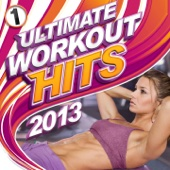 Ultimate Workout Hits 2013 Vol 1 (126-132 BPM 16 tracks plus 60 Minute Non-Stop Workout Mix)