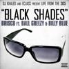 Black Shades (DJ Khaled and E-Class Present ) [feat. Ball Greezy & Billy Blue] - Single, DJ Khaled, E-Class & Brisco