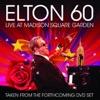 Elton 60 - Live at Madison Square Garden, Elton John