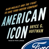 American Icon: Alan Mulally and the Fight to Save Ford Motor Company (Unabridged) - Bryce G. Hoffman Cover Art