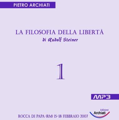 La Filosofia della Libertà di Rudolf Steiner - 1° seminario - Rocca di Papa (RM), dal 15 al 18 febbraio 2007