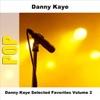 Danny Kaye Selected Favorites Volume 2, Danny Kaye