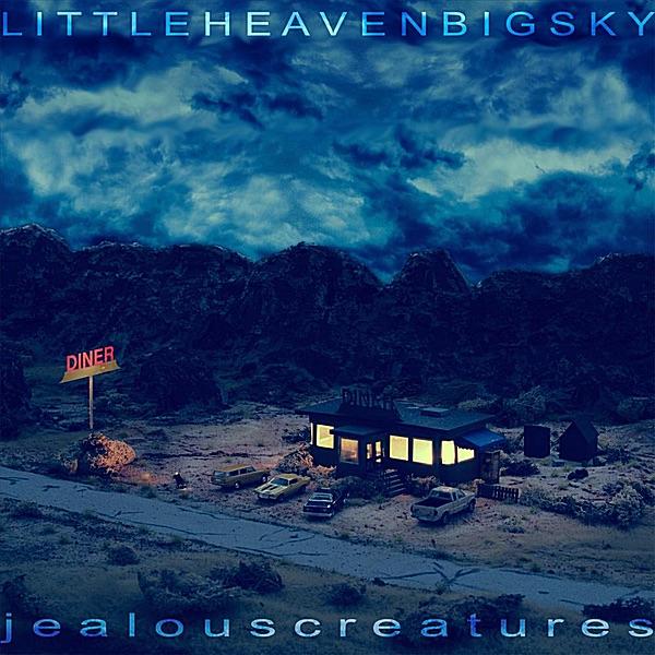 Little Heaven Big Sky Jealous Creatures CD cover