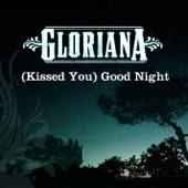 (Kissed You) Good Night - Gloriana