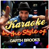 Karaoke - In the Style of Garth Brooks