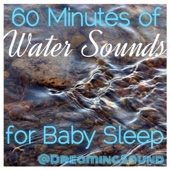 Water Sounds for Baby Sleep (for calming, soothing, white noise, sound masking, baby, relaxation, massage, meditation, tinnitus)
