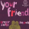 Gregor Salto ft. Chappell - Your Friend