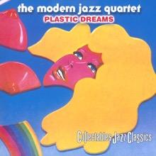 Plastic Dreams, The Modern Jazz Quartet