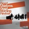 Good Morning Revival, Good Charlotte