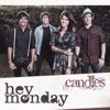 Candles - Hey Monday