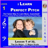 I Learn Perfect Pitch: Lesson 1 of 32: The Do Major / C Major Scale (Includes 60 Audio Faq's About Learning Musical Perfect Pitch, Ear Training, Sight Singing)