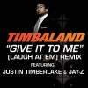 Give It to Me (Laugh At Em) [Remix - Radio Edit] {feat. Jay-Z & Justin Timberlake} - Single, Timbaland