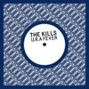 U.R.A. Fever - Single, The Kills
