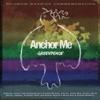 Anchor Me (feat. Che Fu, Anika Moa, Milan Borich, Adeaze, Hinewehi Mohi, David Atai & Donald McNulty) - Single, Kirsten Morelle