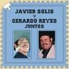 Javier Solís y Gerardo Reyes Juntos, Javier Solís & Gerardo Reyes