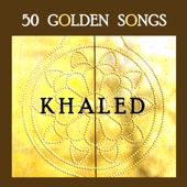 50 Golden Songs of Khaled