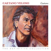 Caetano Veloso - The Definitive Collection