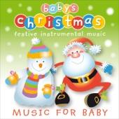 Baby's Christmas Intrumentals - Festive Instrumental Music