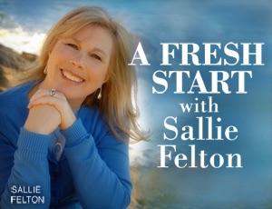 A Fresh Start – Sallie Felton