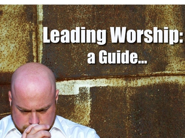 Leading Worship: a Guide