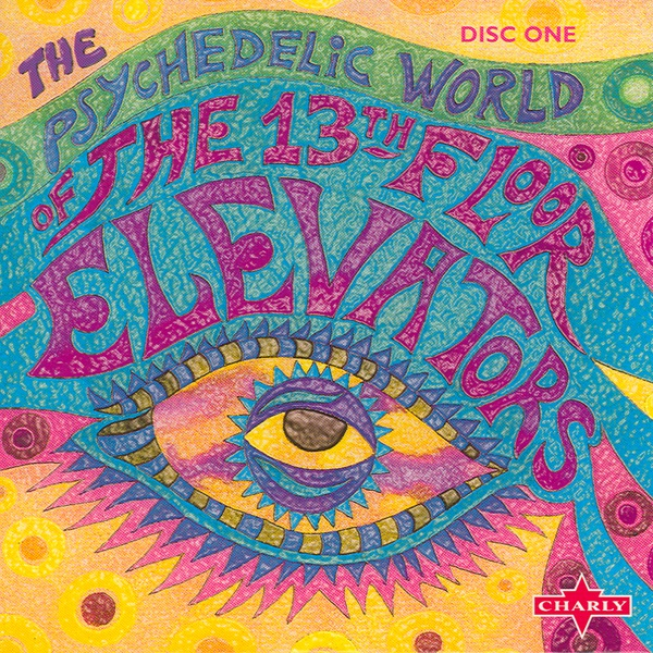 The psychedelic world of the 13th floor elevators album for 13th floor elevators psychedelic circus