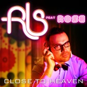 Close to Heaven (feat. Rose) - Single