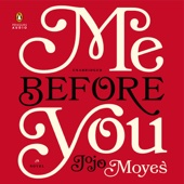 Me Before You: A Novel (Unabridged) - Jojo Moyes Cover Art