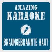 Braungebrannte Haut (Remix 2012) [Karaoke Version] [Originally Performed By Nik P.]