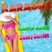 Karaoke Canta Como Danny Berrios - Ameritz Karaoke Latino