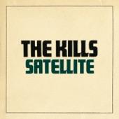 Satellite - The Kills