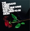 I Need Some Fine Wine and You, You Need to Be Nicer - Single ジャケット写真
