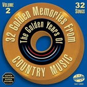 32 Golden Memories From the Golden Years of Country Music - Volume 2 (Original Starday / King Recordings)