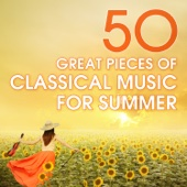 50 Great Pieces of Classical Music for Summer