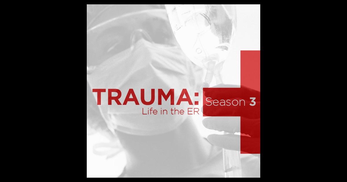 Trauma: Life In the ER, Season 3 on iTunes