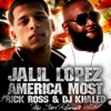 America's Most Wanted (feat. Rick Ross & DJ Khaled) - Single, Jalil Lopez