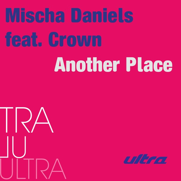 Another Place feat Crown - EP Mischa Daniels CD cover